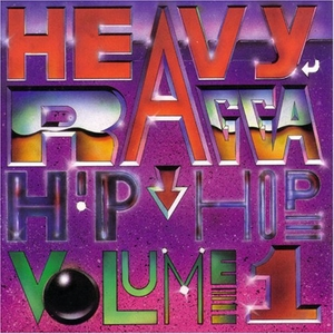 Heavy Ragga Hip-Hop, Vol. 1 album cover