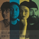How To Solve Our Human Pr... album cover