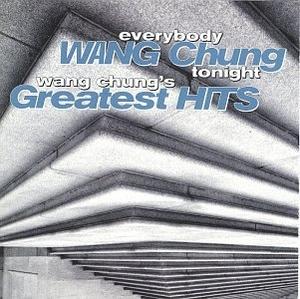 Everybody Wang Chung Tonight: Wang Chung's Greatest Hits album cover