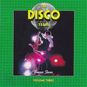The Disco Years Vol.3: Boogie Fever album cover