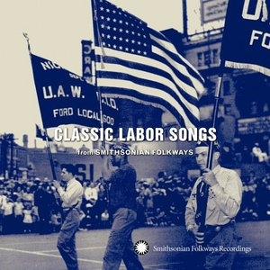 Classic Labor Songs From Smithsonian Folkways album cover