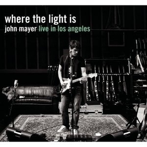 Where The Light Is: John Mayer Live In Los Angeles album cover