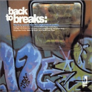 Back to Breaks: The True Sounds from the Original Block Parties album cover