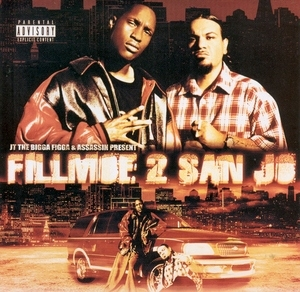 JT The Bigga Figga & Assassin Present: Fillmoe 2 San Jo album cover
