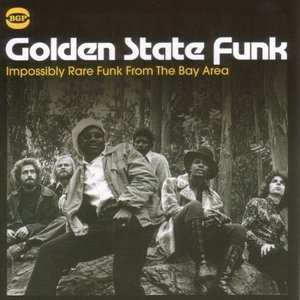 Golden State Funk: Impossibly Rare Funk From The Bay Area album cover