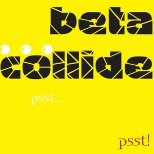 Beta Collide: Psst...Psst! album cover