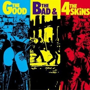 The Good, The Bad, & The 4 Skins album cover