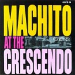 Machito At The Crescendo album cover