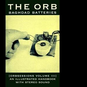 Orbsessions Volume III: Baghdad Batteries album cover