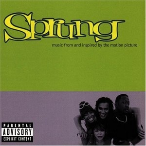 Sprung: Music From And Inspired By The Motion Picture album cover