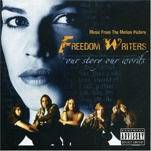 Freedom Writers: Our Story, Our Words (Music From The Motion Picture) album cover