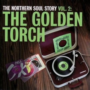 The Northern Soul Story, Vol. 2: The Golden Torch album cover