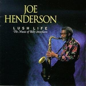 Lush Life: The Music Of Billy Strayhorn album cover