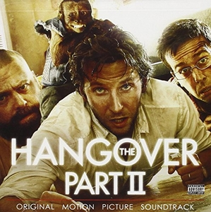The Hangover Part II: Original Motion Picture Soundtrack album cover