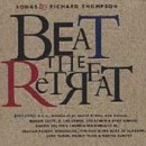 Beat The Retreat: Songs By Richard Thompson album cover
