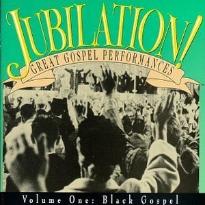 Jubilation-Great Gospel Performances-Vol.1 Black Gospel album cover