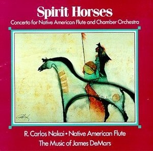 Spirit Horses: Concerto For Native American Flute And Chamber Orchestra album cover