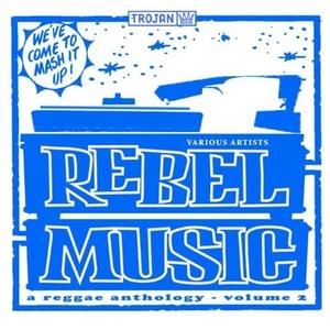 Rebel Music Vol.2: A Reggae Anthology album cover