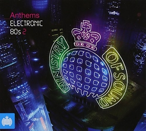 Anthems: Electronic 80s 2 (Ministry Of Sound) album cover