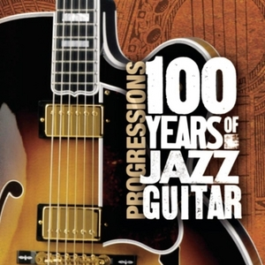 Progressions: 100 Years Of Jazz Guitar album cover