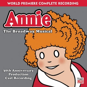 Annie: The Broadway Musical (30th Anniversary Production) album cover