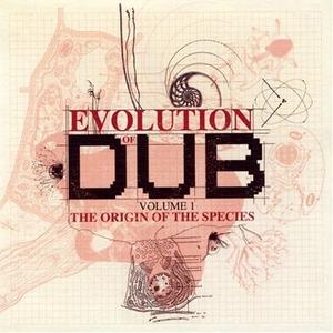 Evolution Of Dub Volume 1: The Origin Of The Species album cover