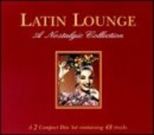 Latin Lounge: A Nostalgic Collection album cover
