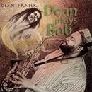Dean Plays Bob album cover