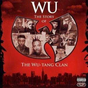 Wu: The Story Of The Wu-Tang Clan album cover