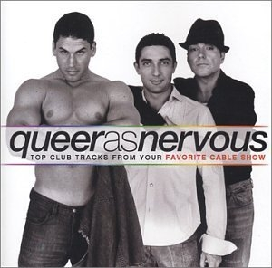 Queer As Nervous: Top Club Tracks From Your Favorite Cable Show album cover