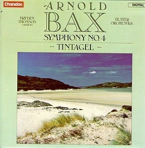 Bax: Symphony No.4 Tintagel album cover