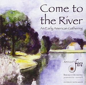 Come To The River: An Early American Gathering album cover