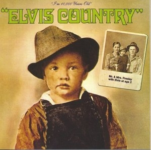 I'm 10000 Years Old-Elvis Country album cover