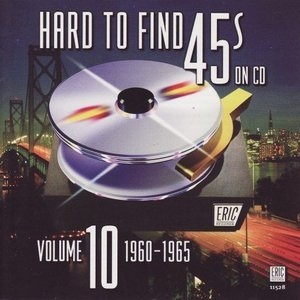 Hard To Find 45s On CD, Vol.10: 1960-1965 album cover