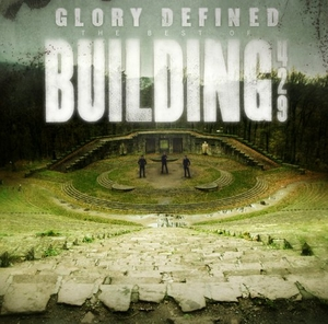 Glory Defined:The Best Of Building 429 album cover