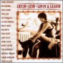 Cryin', Lyin', Lovin' And... album cover