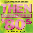 Then: Totally Oldies '80s... album cover