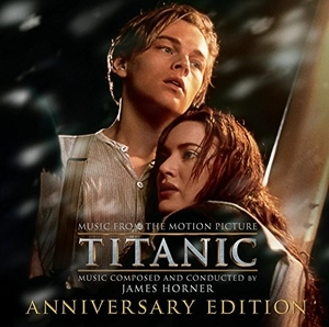 Titanic: Music From The Motion Picture (Anniversary Edition) album cover