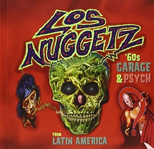 Los Nuggetz: 60's Garage And Psych From Latin America album cover