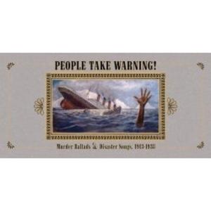 People Take Warning! Murder Ballads & Disaster Songs 1913-1938 album cover
