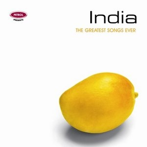 Petrol Presents The Greatest Songs Ever: India album cover
