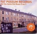 Fat Possum Records: Not T... album cover
