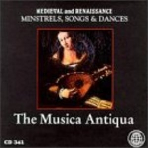 medieval and renaissance minstrels songs and dances by the musica