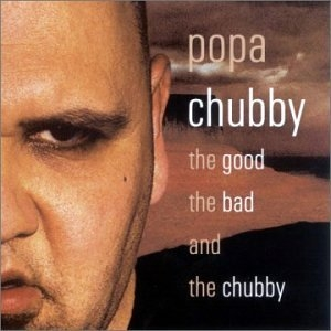 The Good The Bad And The Chubby album cover
