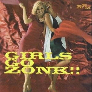 Girls Go Zonk!! U.S. Beat Chicks And Harmony Honeys album cover