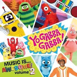 Yo Gabba Gabba!: Music...Is Awesome! Vol.2 album cover