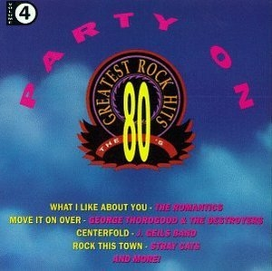 80's Greatest Rock Hits Vol.4: Party On album cover