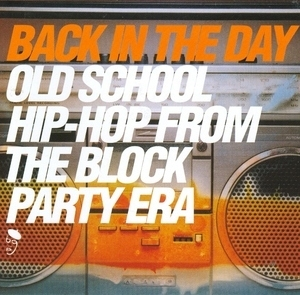 Back In The Day: Old School Hip-Hop From The Block Party Era album cover