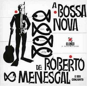 A Bossa Nova De Roberto Menescal album cover