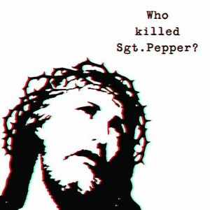 Who Killed Sgt. Pepper? album cover